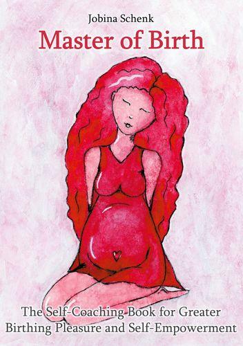 Freebirth, free-birth, unassisted childbirth, unmedicated birth, mastering birth, mastering childbirth, ina may gaskin, self-coaching book, orgasmic birth, painless, painfree, unhindered childbirth, birth becomes hers, Bree Moore, the unassisted baby, Anita Evensen, Laura Kaplan Shanley